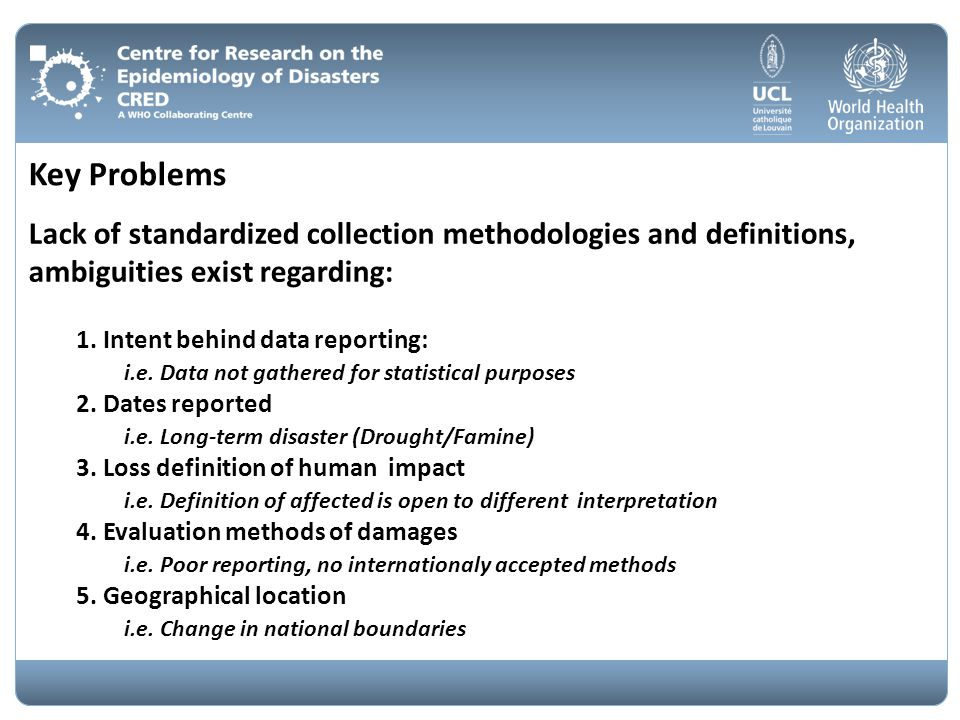 Key Problems Lack of standardized collection methodologies and definitions, ambiguities exist regarding: