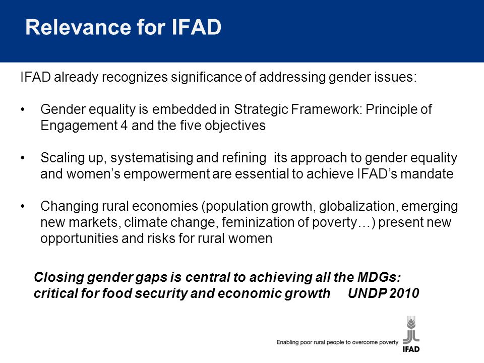 Relevance for IFAD IFAD already recognizes significance of addressing gender issues: