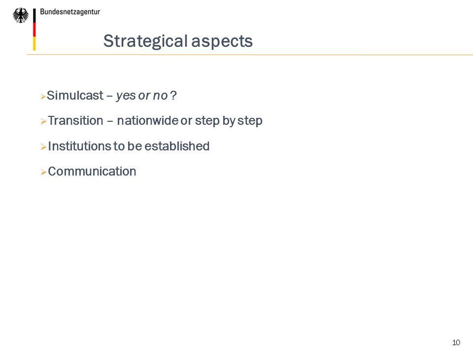 Strategical aspects Transition – nationwide or step by step