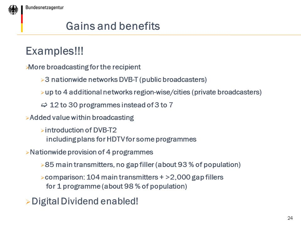 Gains and benefits Examples!!! Digital Dividend enabled!