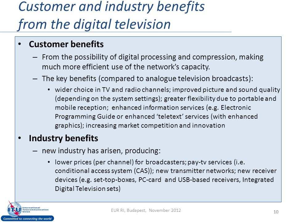 Customer and industry benefits from the digital television