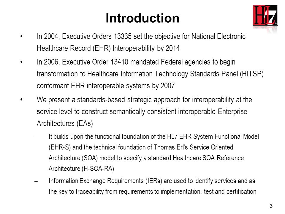 Introduction In 2004, Executive Orders 13335 set the objective for National Electronic Healthcare Record (EHR) Interoperability by 2014.