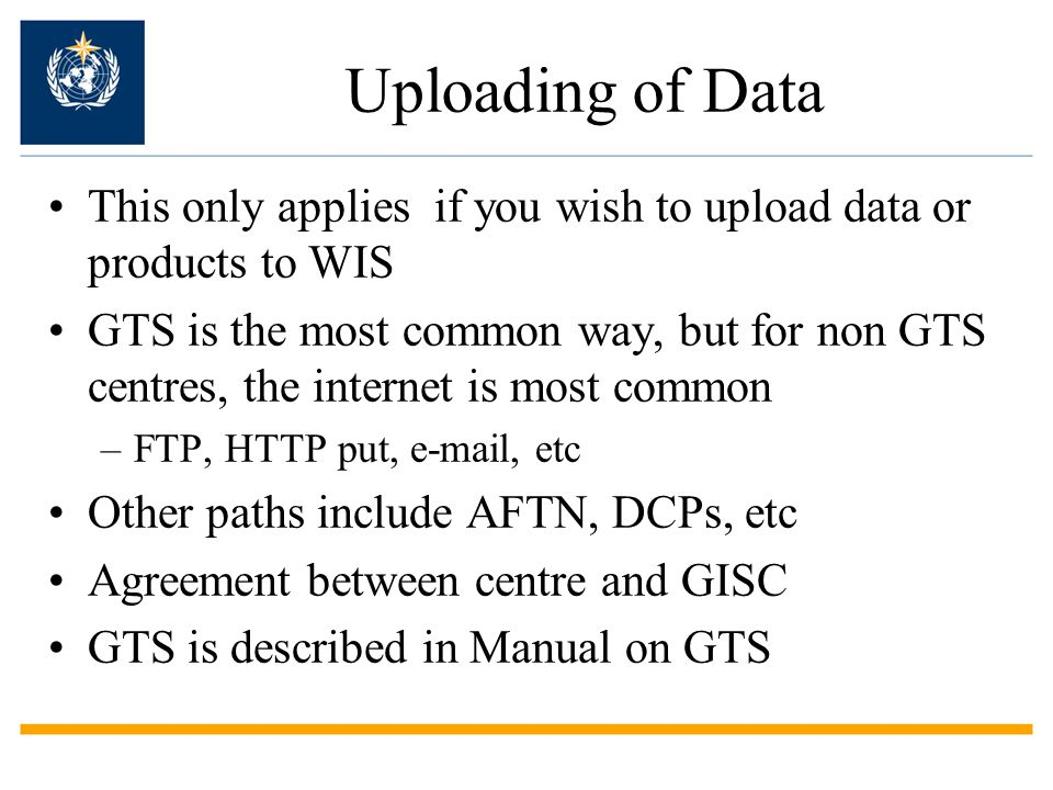 Uploading of Data This only applies if you wish to upload data or products to WIS.
