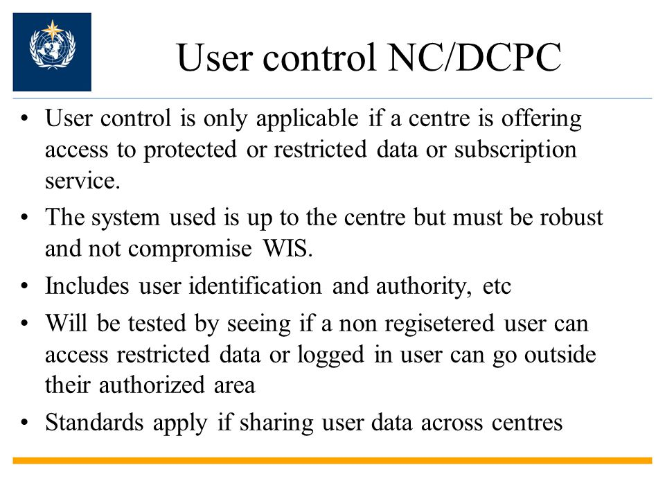 User control NC/DCPC User control is only applicable if a centre is offering access to protected or restricted data or subscription service.