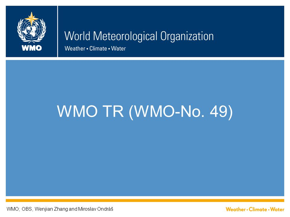 WMO TR (WMO-No. 49) WMO; OBS, Wenjian Zhang and Miroslav Ondráš