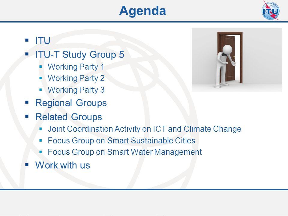 Agenda ITU ITU-T Study Group 5 Regional Groups Related Groups