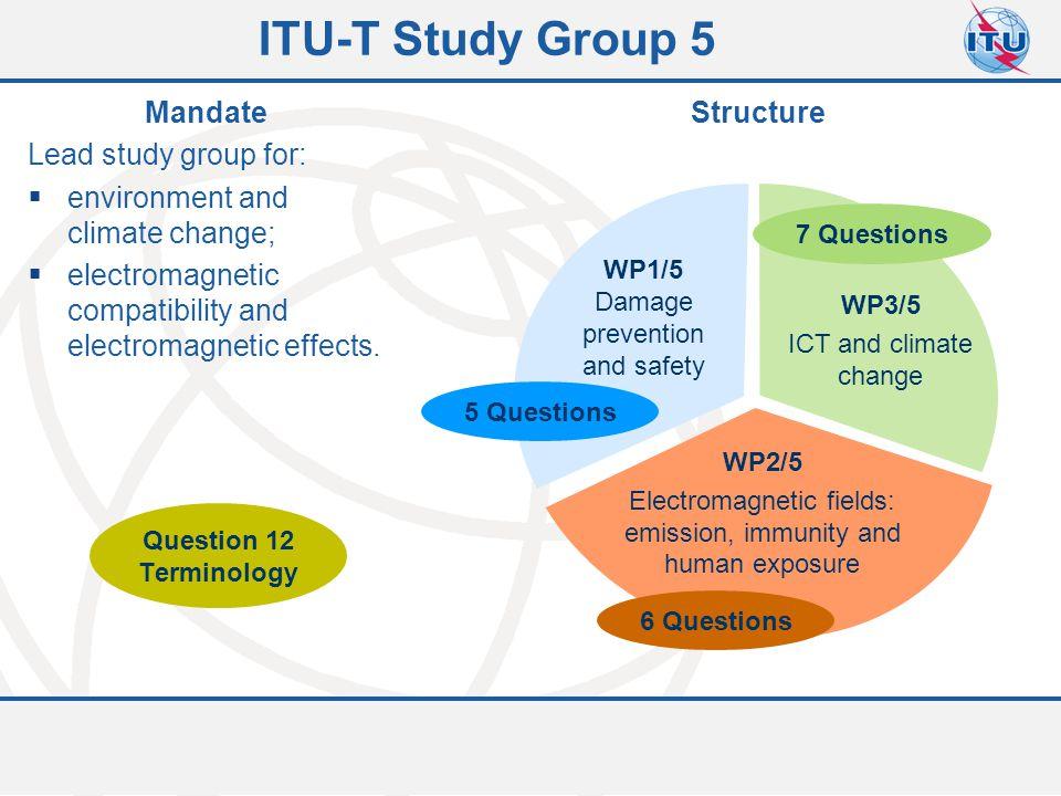 ITU-T Study Group 5 Mandate Lead study group for: