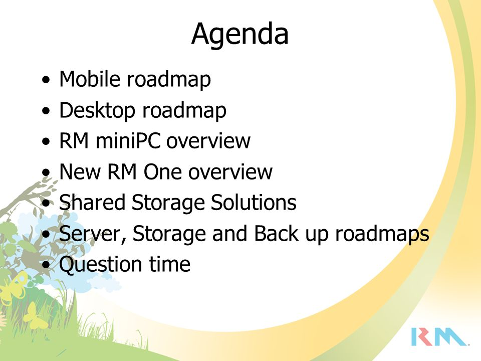 Agenda Mobile roadmap Desktop roadmap RM miniPC overview