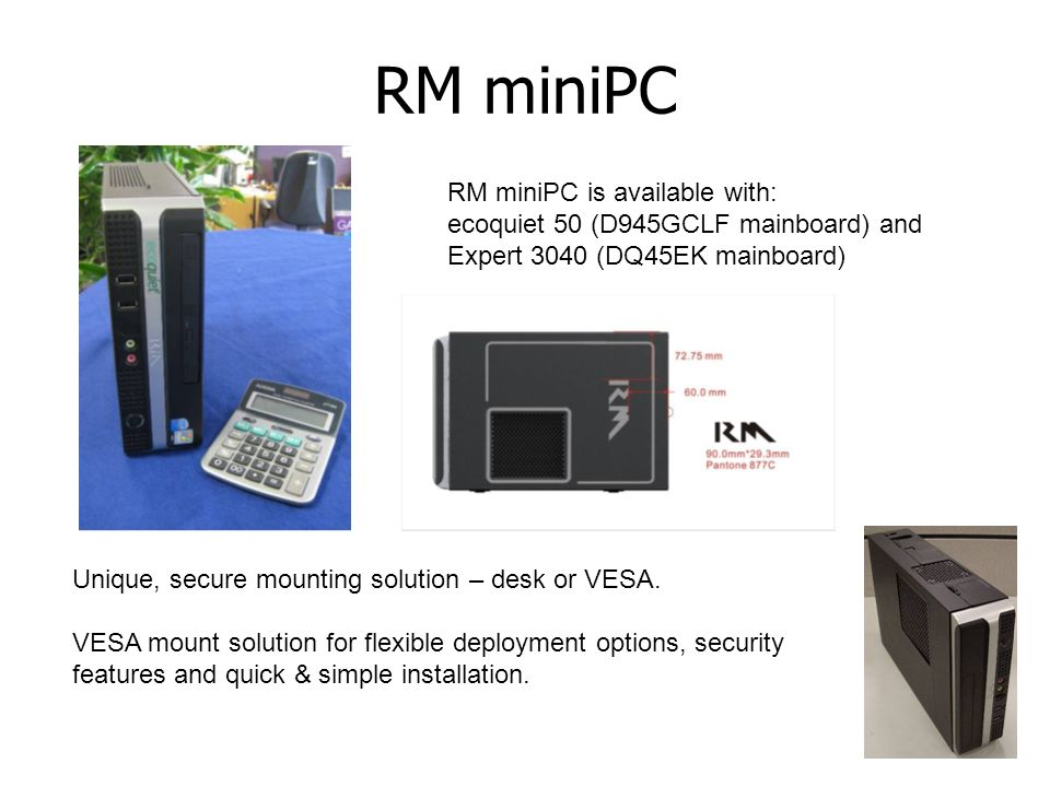 RM miniPC RM miniPC is available with: