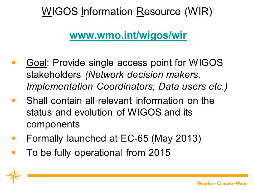 WIGOS Information Resource (WIR) www.wmo.int/wigos/wir