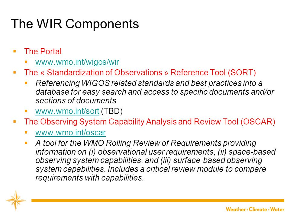 The WIR Components The Portal www.wmo.int/wigos/wir
