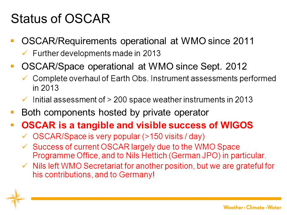 Status of OSCAR OSCAR/Requirements operational at WMO since 2011
