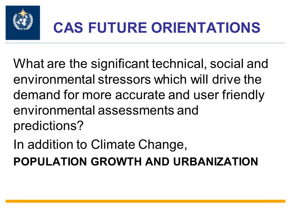 CAS FUTURE ORIENTATIONS