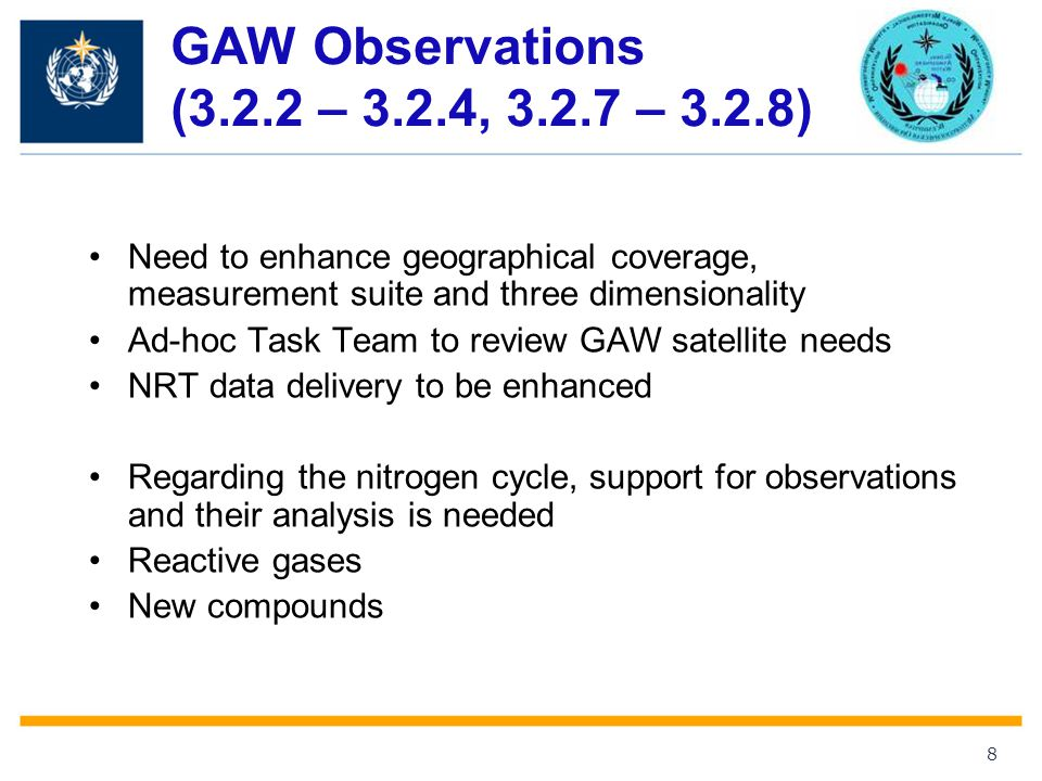 GAW Observations (3.2.2 – 3.2.4, – 3.2.8) Need to enhance geographical coverage, measurement suite and three dimensionality.