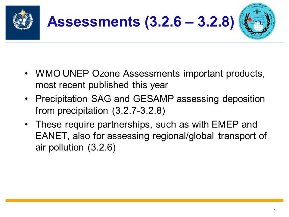 Assessments (3.2.6 – 3.2.8) WMO UNEP Ozone Assessments important products, most recent published this year.