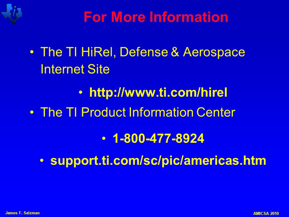 For More Information The TI HiRel, Defense & Aerospace Internet Site