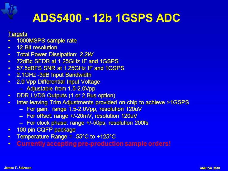 ADS5400 - 12b 1GSPS ADC Targets. 1000MSPS sample rate. 12-Bit resolution. Total Power Dissipation: 2.2W.