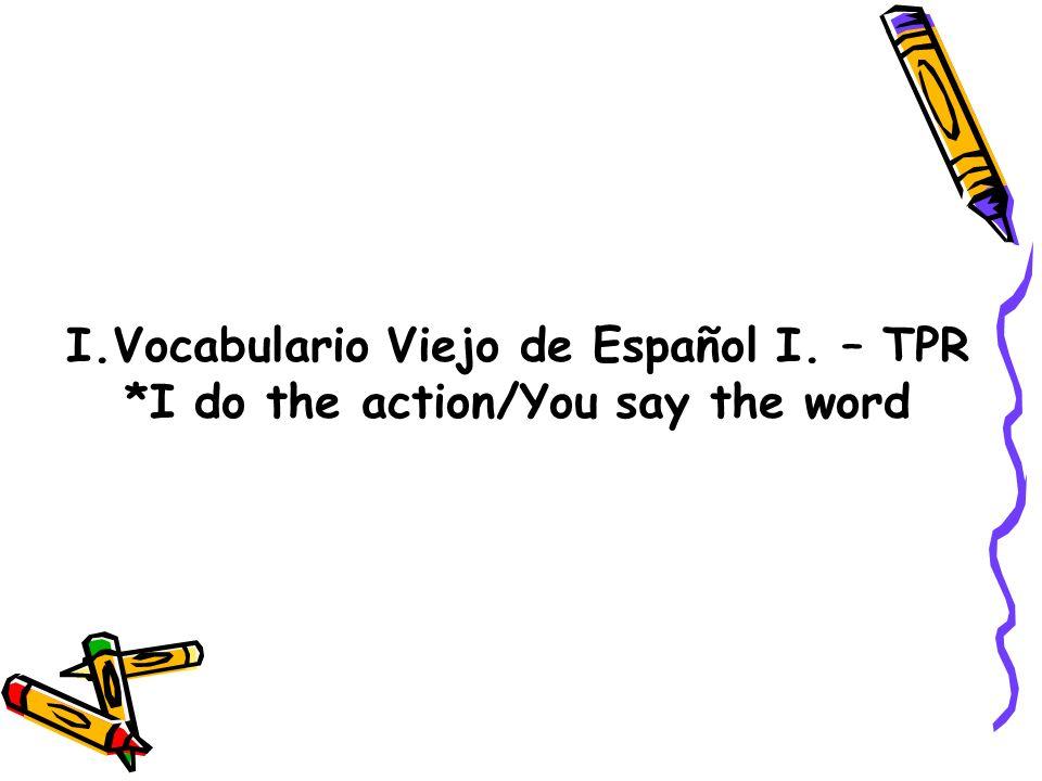 I.Vocabulario Viejo de Español I. – TPR