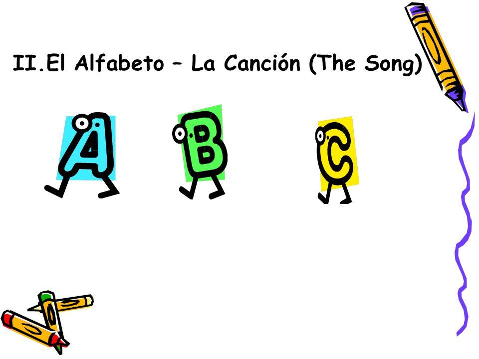II.El Alfabeto – La Canción (The Song)