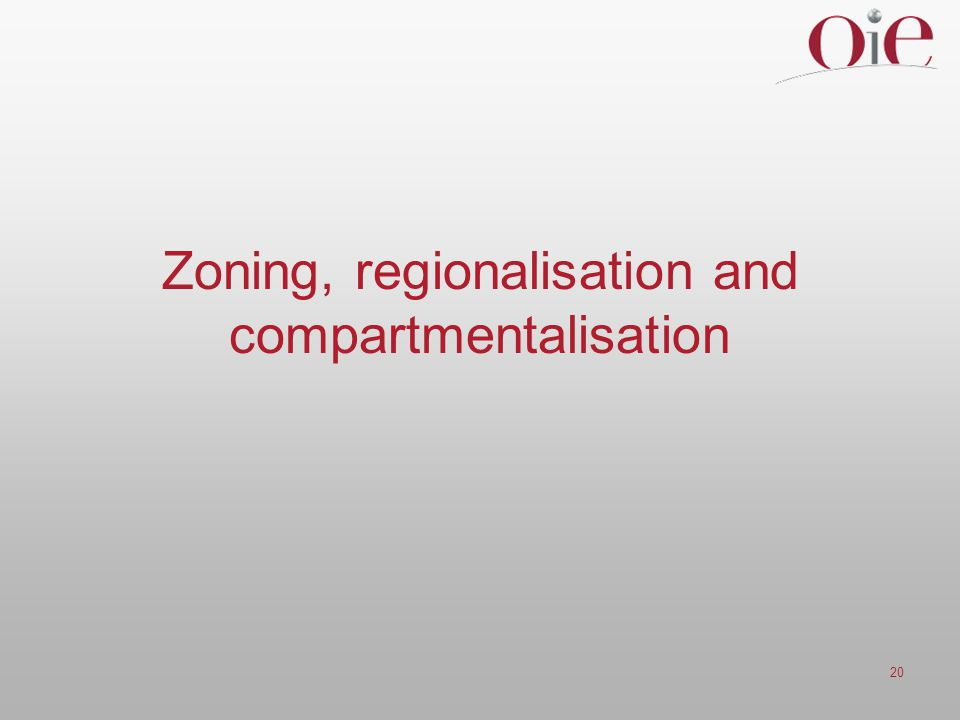 Zoning, regionalisation and compartmentalisation