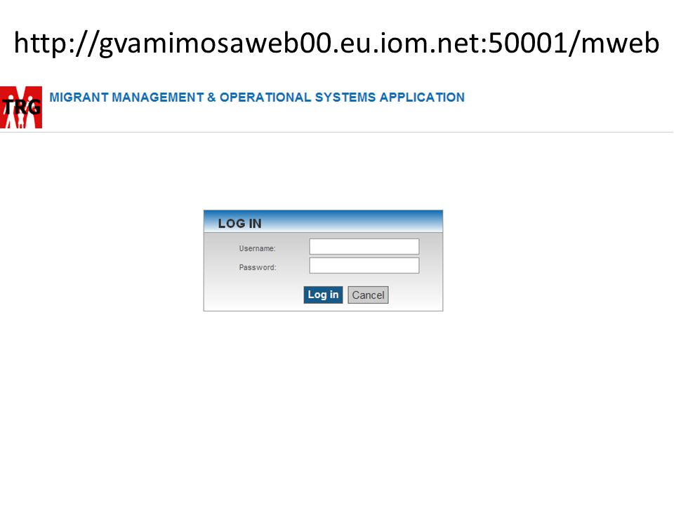 http://gvamimosaweb00.eu.iom.net:50001/mweb Ask users to Click the bookmark on their browsers, or use the above URL.