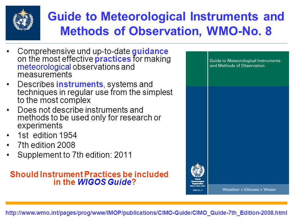 Should Instrument Practices be included in the WIGOS Guide