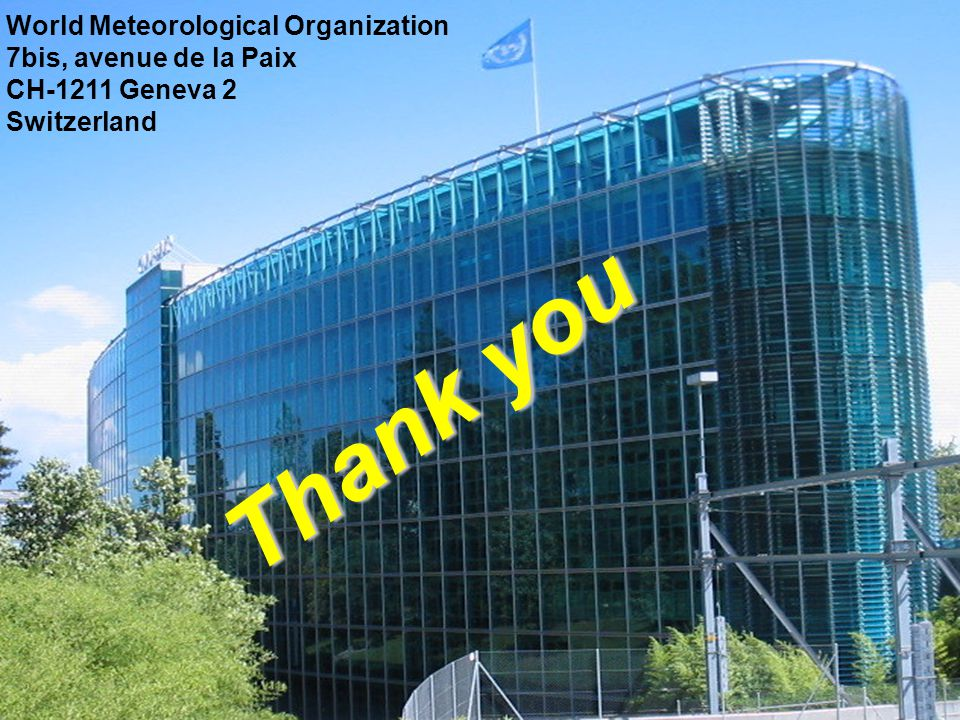 Thank you World Meteorological Organization 7bis, avenue de la Paix