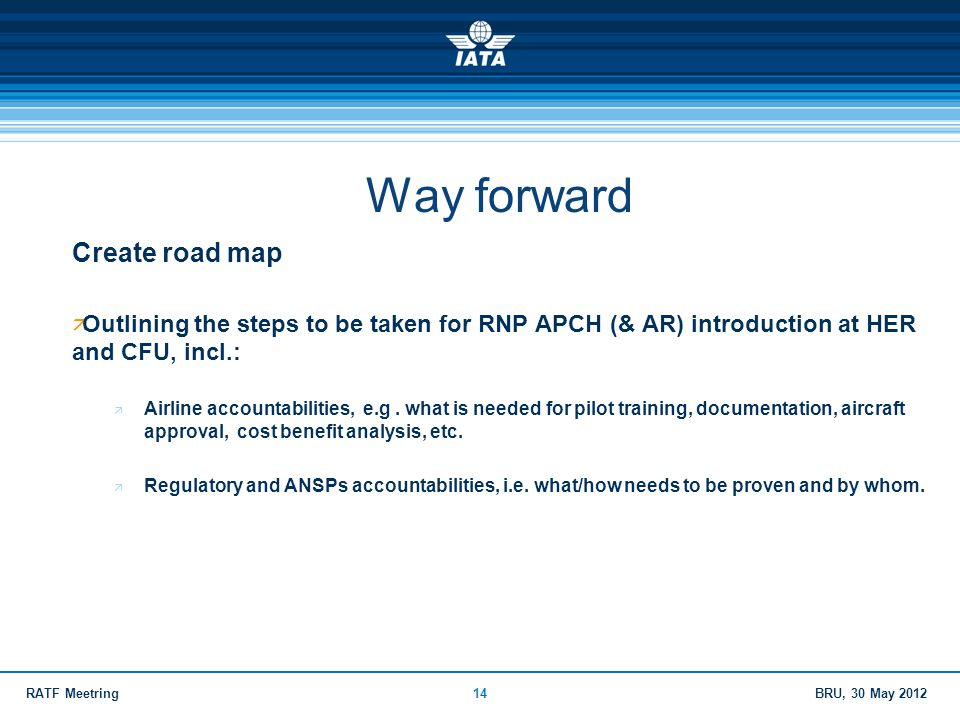 Way forward Create road map