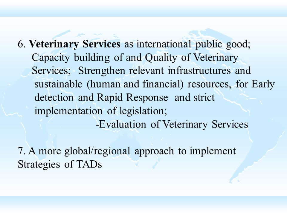 6. Veterinary Services as international public good;