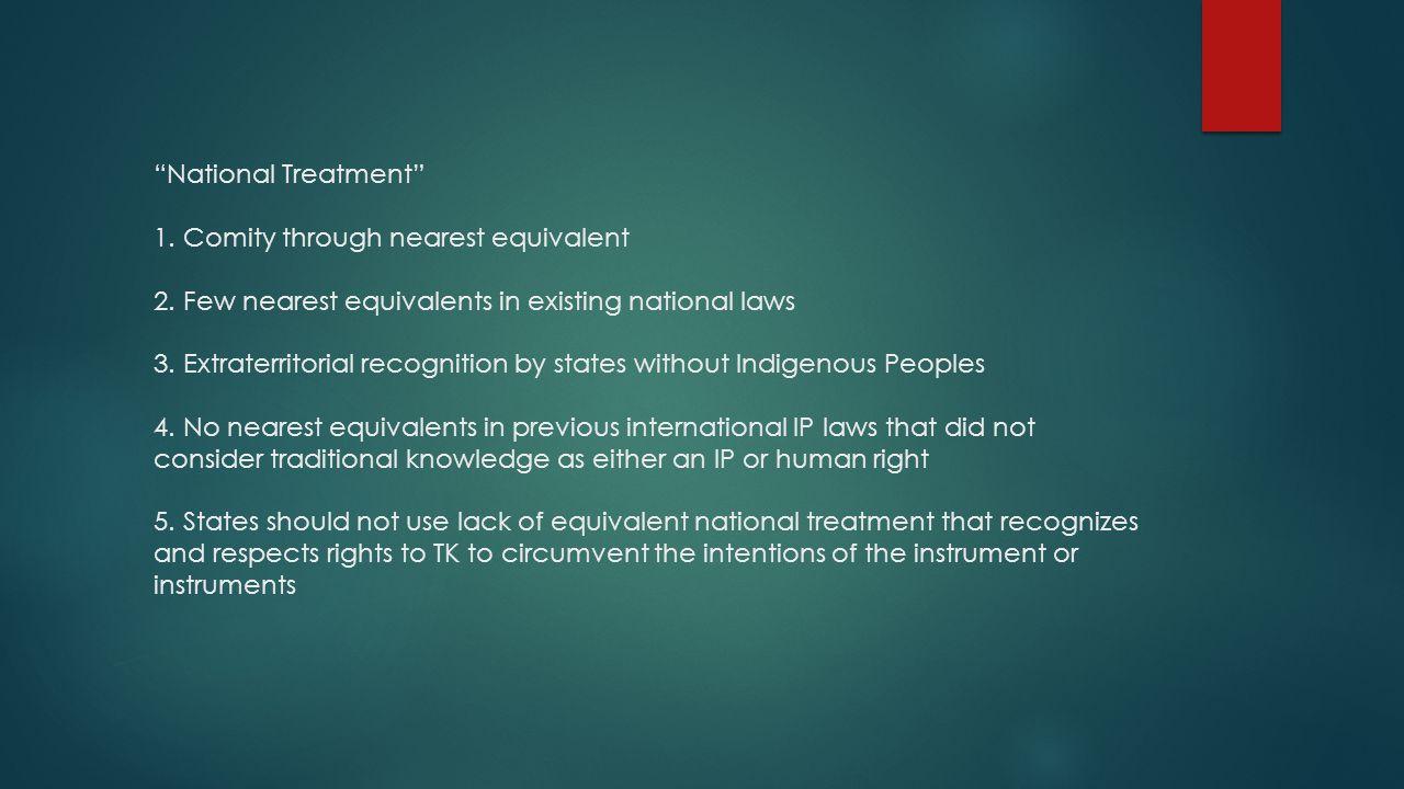 National Treatment 1. Comity through nearest equivalent 2