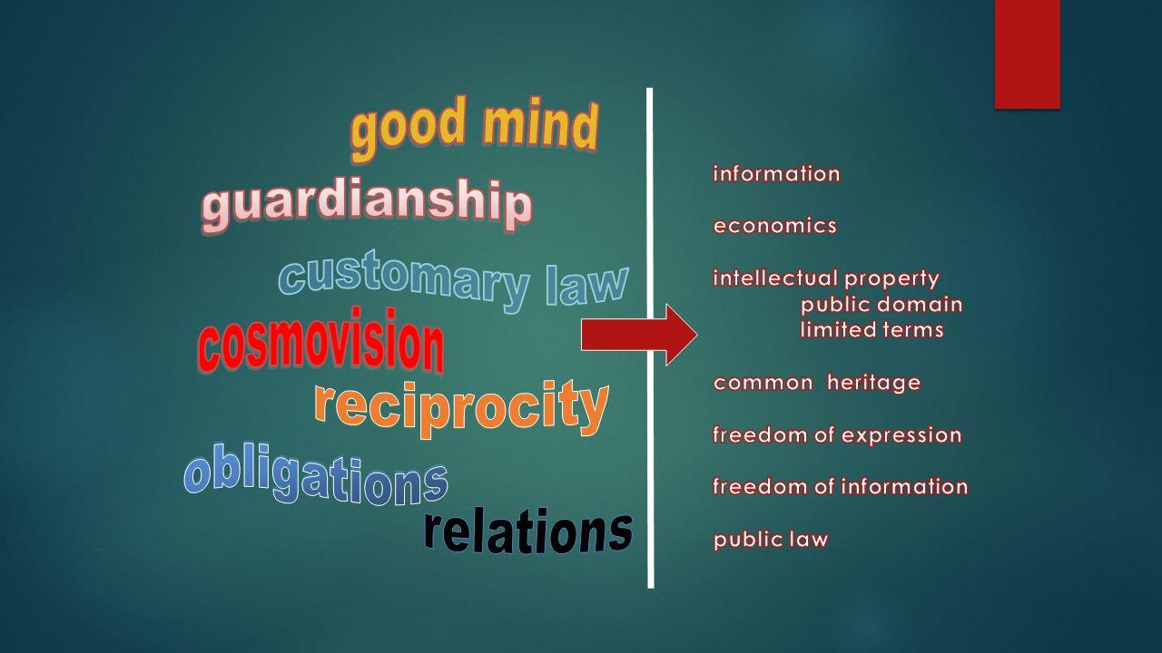 good mind guardianship customary law cosmovision reciprocity