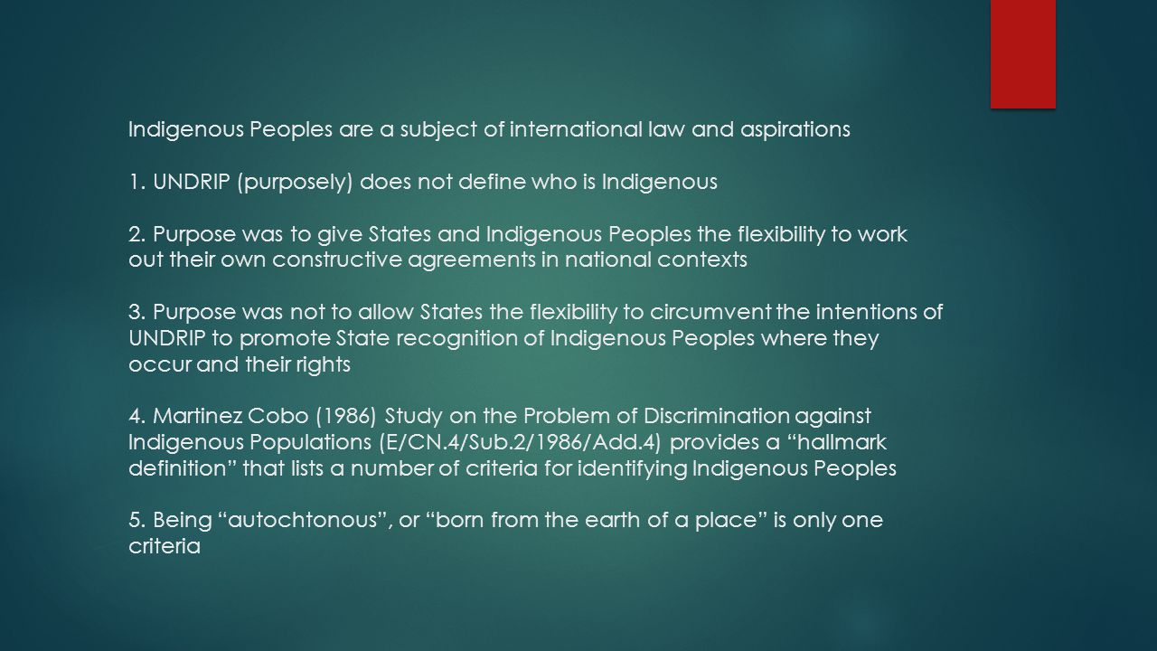 Indigenous Peoples are a subject of international law and aspirations 1.