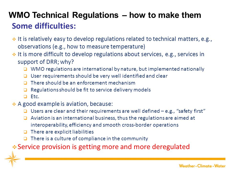 Some difficulties: WMO Technical Regulations – how to make them