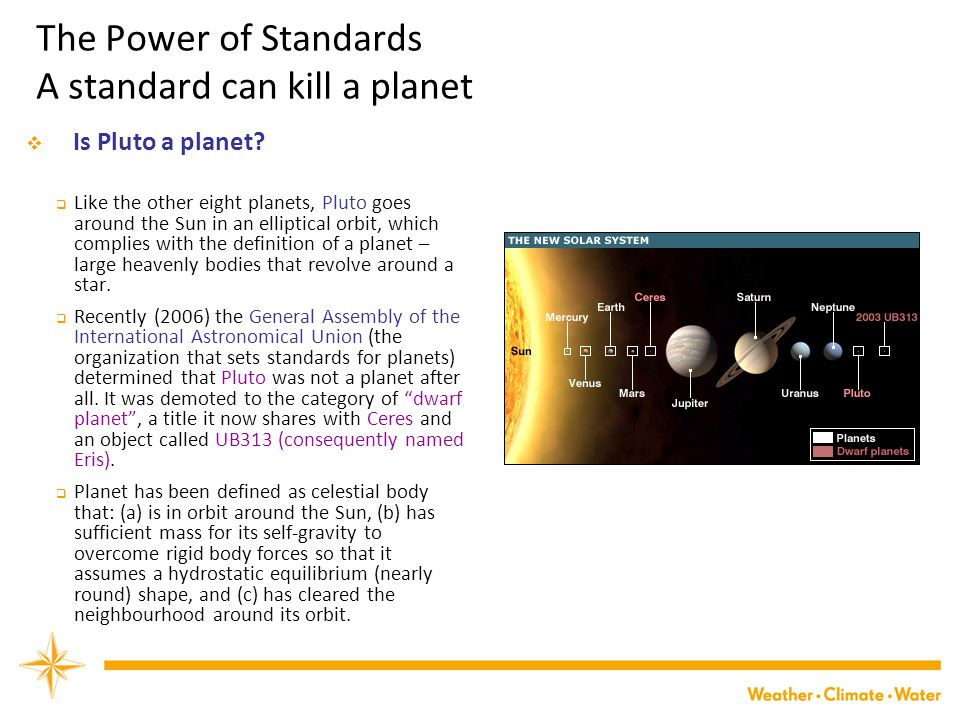 The Power of Standards A standard can kill a planet