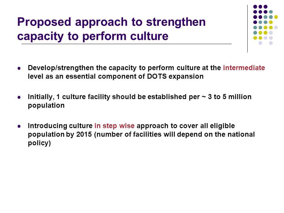 Proposed approach to strengthen capacity to perform culture
