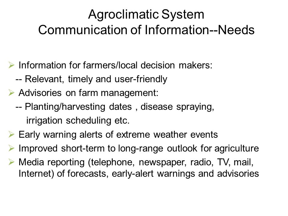 Agroclimatic System Communication of Information--Needs