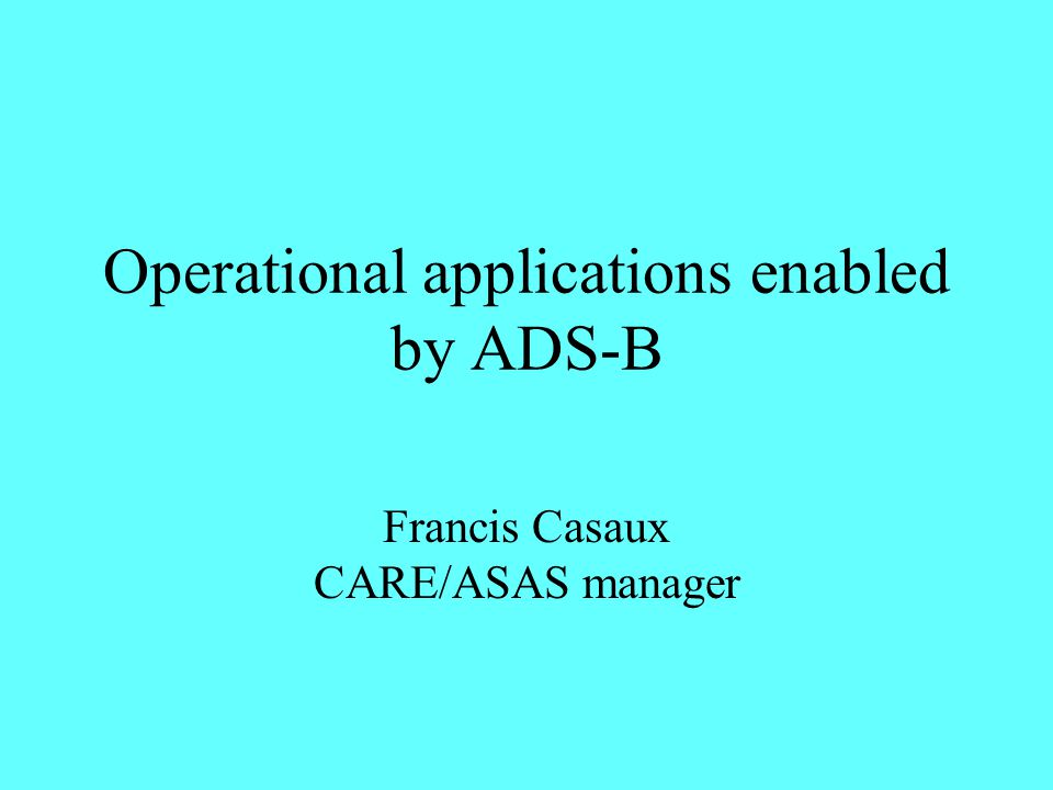Operational applications enabled by ADS-B