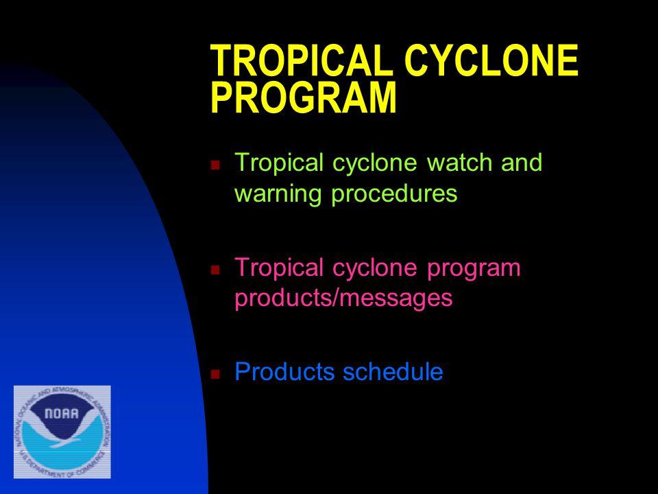TROPICAL CYCLONE PROGRAM