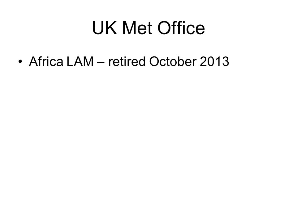UK Met Office Africa LAM – retired October 2013