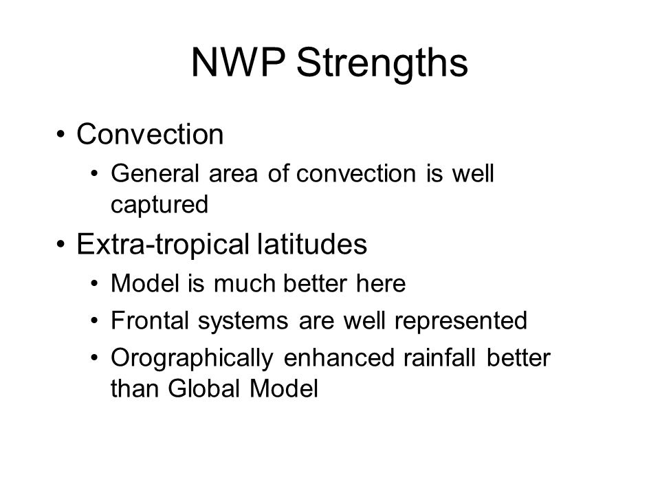 NWP Strengths Convection Extra-tropical latitudes