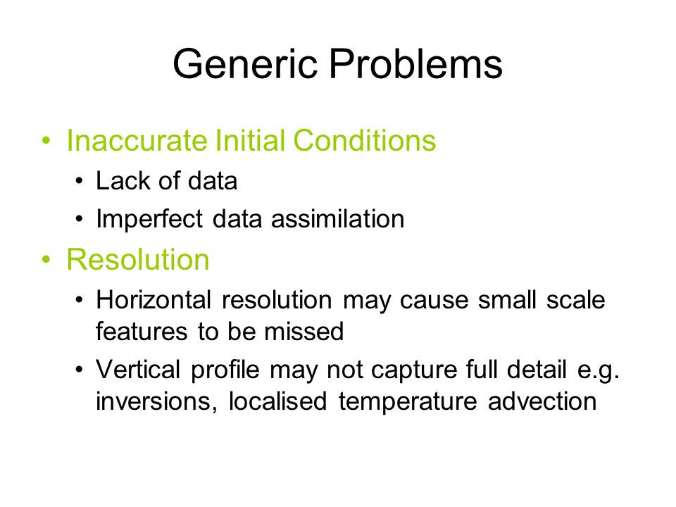 Generic Problems Inaccurate Initial Conditions Resolution Lack of data