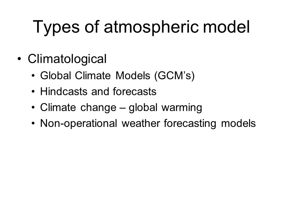 Types of atmospheric model