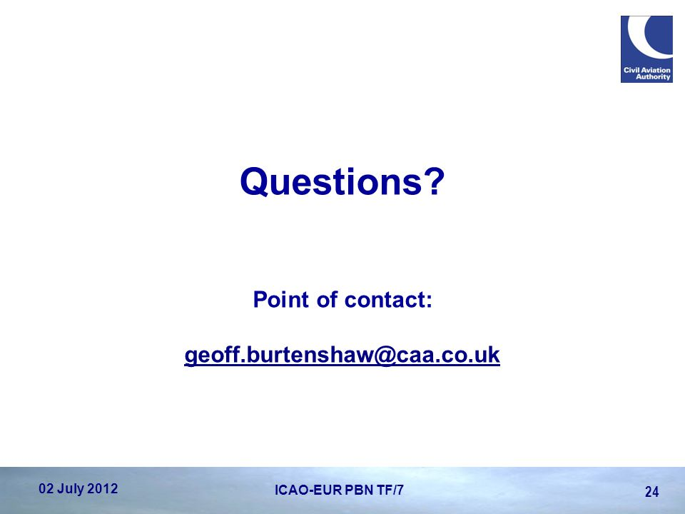 Questions Point of contact: geoff.burtenshaw@caa.co.uk
