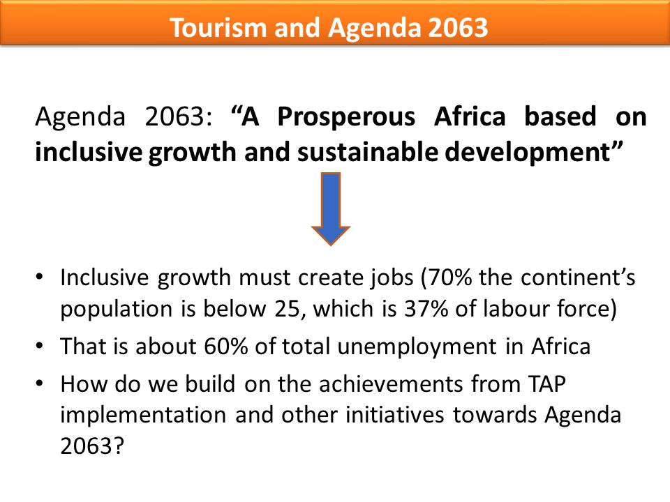 Tourism and Agenda 2063 Agenda 2063: A Prosperous Africa based on inclusive growth and sustainable development