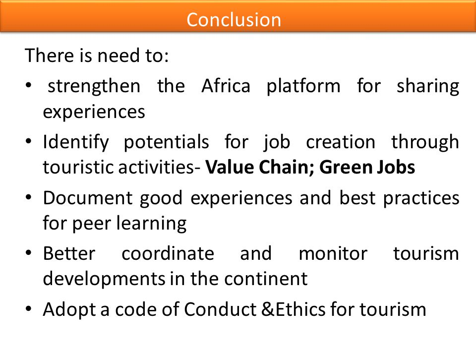 Conclusion There is need to: strengthen the Africa platform for sharing experiences.