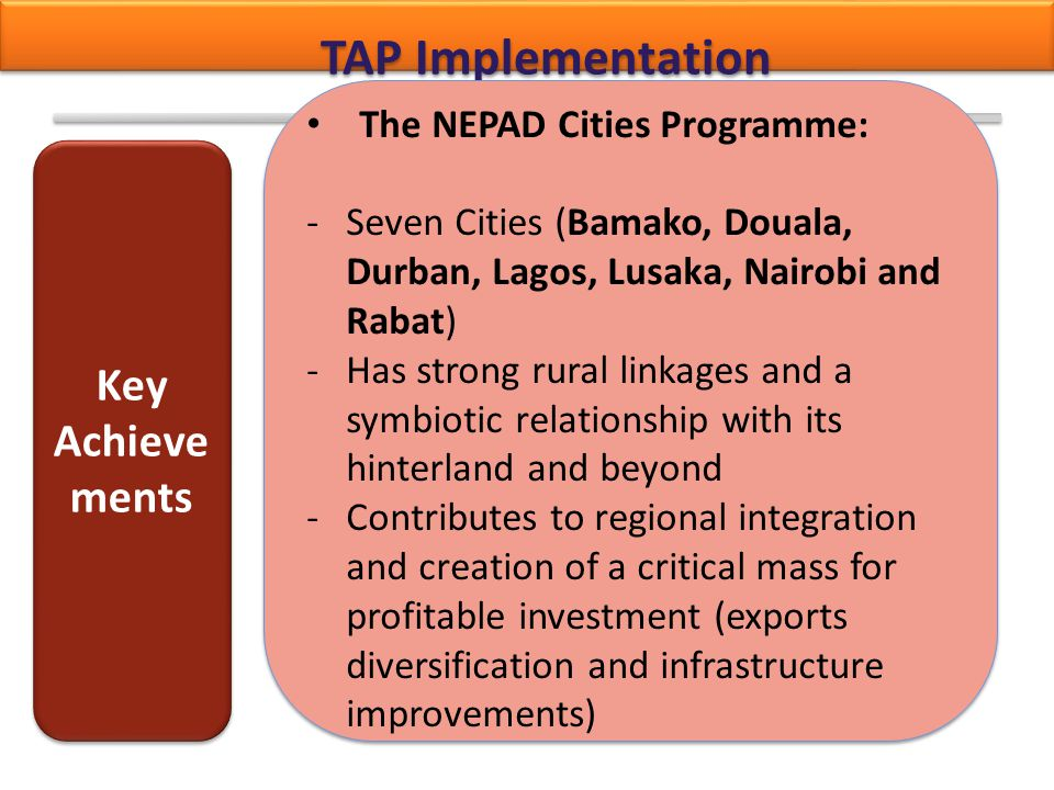 TAP Implementation Key Achievements The NEPAD Cities Programme: