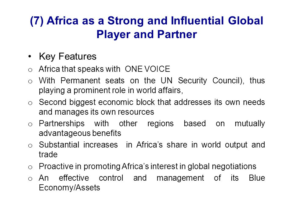 (7) Africa as a Strong and Influential Global Player and Partner