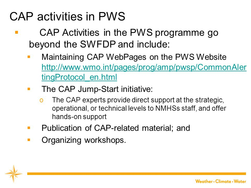 CAP activities in PWS CAP Activities in the PWS programme go beyond the SWFDP and include: