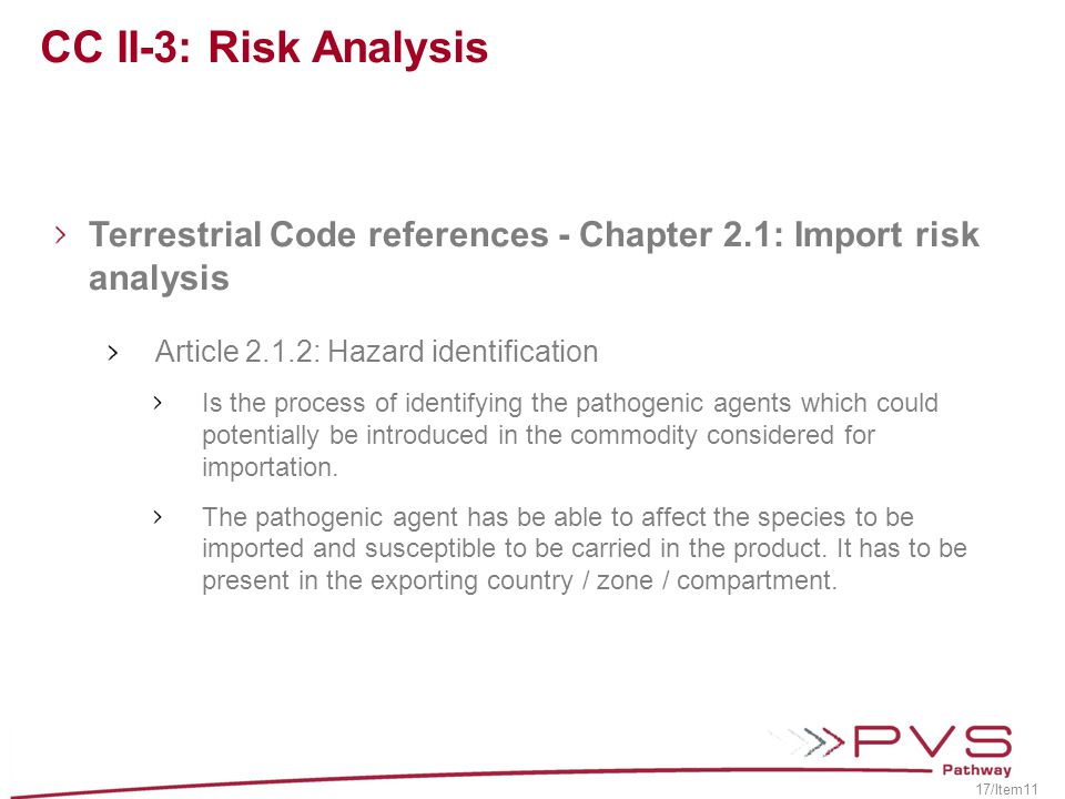 CC II-3: Risk Analysis Terrestrial Code references - Chapter 2.1: Import risk analysis. Article 2.1.2: Hazard identification.