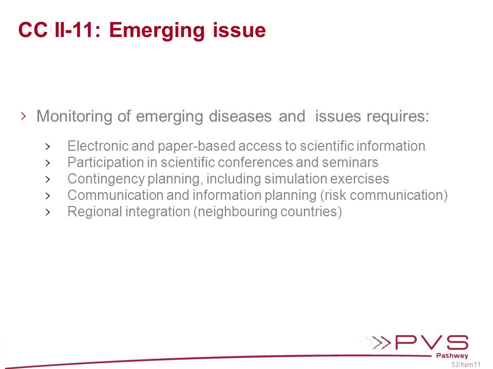 CC II-11: Emerging issue Monitoring of emerging diseases and issues requires: Electronic and paper-based access to scientific information.